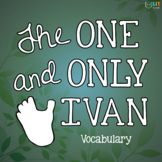 The One and Only Ivan: Vocabulary Resources