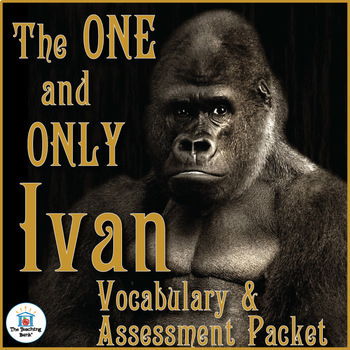 The One and Only Ivan Vocabulary and Assessment Packet Bundle