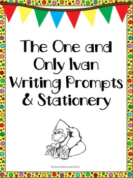 The One and Only Ivan Writing Prompts and Stationery