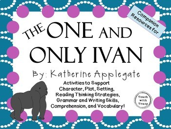 The One and Only Ivan by Katherine Applegate: A Complete Novel Study!