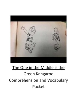 The One in the Middle is the Green Kangaroo Comprehension and Vocabulary Packet