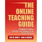 """""""The Online Teaching Guide"""" by Ken White and Bob Weight"""