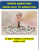 The Opioid Crisis- From Pain to Addiction-Lesson and activities