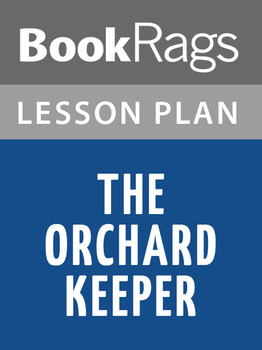 The Orchard Keeper Lesson Plans