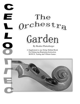 The Orchestra Garden: A Supplement for Orchestra Method Books, Cello Book
