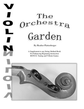The Orchestra Garden: A Supplement to Orchestra Method Books, Violin Book