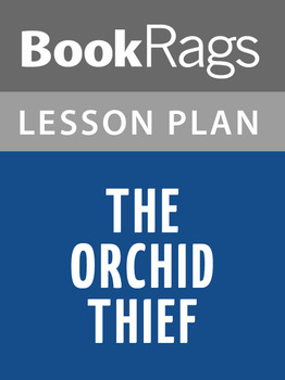The Orchid Thief Lesson Plans