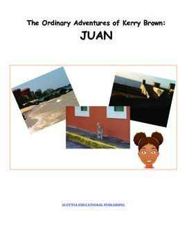 The Ordinary Adventures of Kerry Brown: Juan (with story posters and questions)