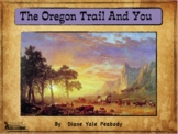 The Oregon Trail And You