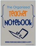 Teacher Binder/ The Organized Teacher Notebook: Classroom Management
