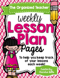 The Organized Teacher- {Editable} Weekly Lesson Plan Pages