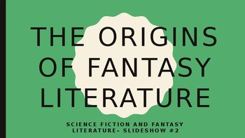 Science Fiction and Fantasy Lecture#1: Origin and History of Fantasy Literature