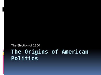 The Origin of American Politics: The Election of 1800