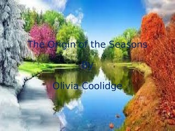 The Origin of the Seasons Olivia Coolidge Short Story Power Point