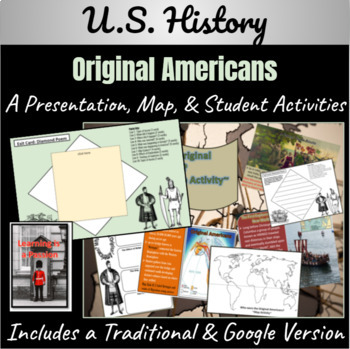 U.S. History: The Original Americans ~ A Power-point & Map Activity~