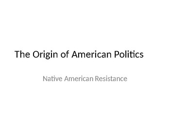 The Origins of American Politics- Native American Resistance