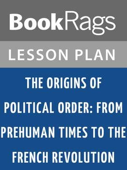 The Origins of Political Order: Lesson Plans