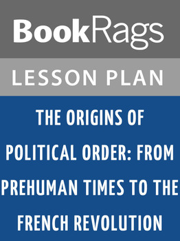 The Origins of Political Order: Lesson Plans
