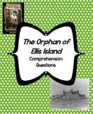 The Orphan of Ellis Island Comprehension & Extension