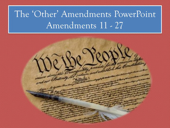 "The ""Other"" Amendments (11-27) PowerPoint and Graphic Organizer/ Guided Notes"