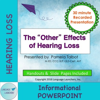 """The """"Other"""" Effects of Hearing Loss Powerpoint"""