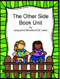 The Other Side Book Unit