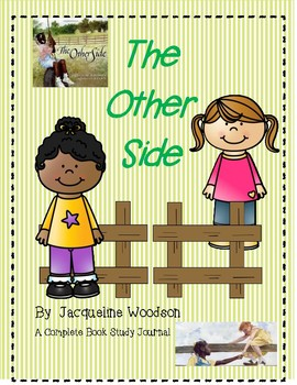 The Other Side by Jacqueline Woodson-A Complete Book Response Journal
