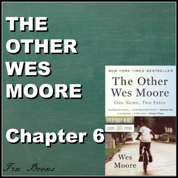 The Other Wes Moore Chapter 6