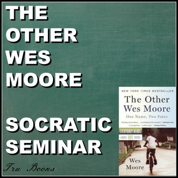 The Other Wes Moore Socratic Seminar!