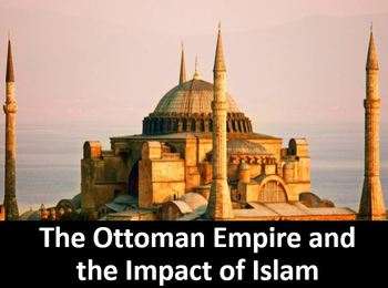 The Ottoman Empire and Islam Power Point, Printable Student Notes, & Worksheet