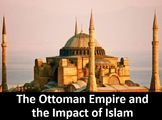 The Ottoman Empire and Islam Power Point, Printable Studen