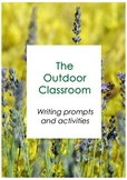 The Outdoor Classroom - writing prompts