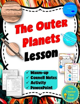 Outer Planets Lesson (Presentation, notes, and activity)- Astronomy Unit