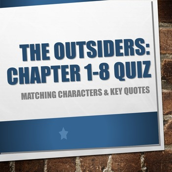 The Outsiders - Chapter 1-8 Quiz