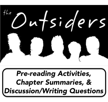 OUTSIDERS - Chapter Summaries, Pre-Reading Activities, & Writing Questions
