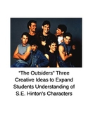 The Outsiders:  Creative Ideas to Expand Students Understanding of Character