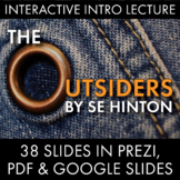 Outsiders Introductory Lecture, S.E. Hinton The Outsiders, Prezi & Google Slides