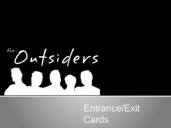 The Outsiders: Entrance & Exit Cards