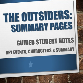 The Outsiders - Guided Notes & Summary Pages