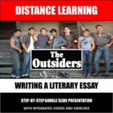 DISTANCE LEARNING: The Outsiders Literary Essay - Step-by-Step