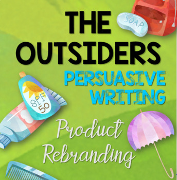 The Outsiders Persuasive Writing: Product Re-branding