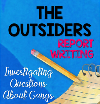 The Outsiders Report Writing: Investigating Questions About Gangs