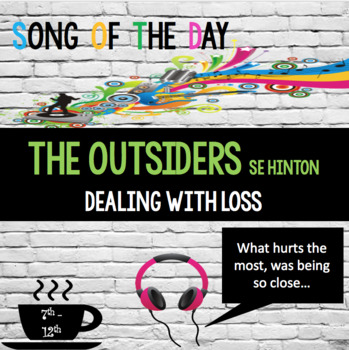 The Outsiders, SE HINTON:  Song of the Day, Dealing with Loss, Characterization
