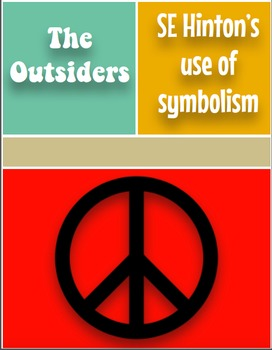 The Outsiders-Informative Essay-SE Hinton's use of Symbolism