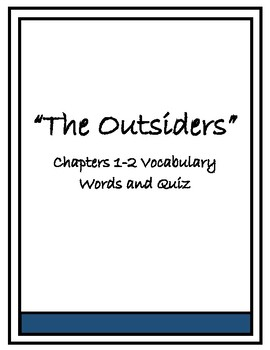 The Outsiders Vocabulary Chapters 1-2 Vocabulary Quiz and Homework