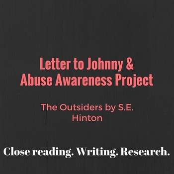 The Outsiders by S.E. Hinton: Letter to Johnny & Abuse Awareness Project