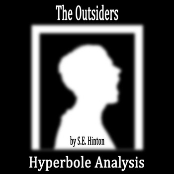 The Outsiders by S.E. Hinton - Hyperbole Analysis