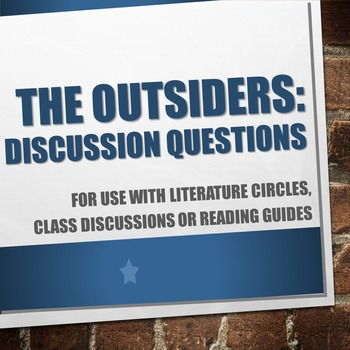 The Outsiders by S.E. Hinton - Discussion Questions
