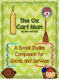 The Ox Cart Man: A Social Studies Companion for Goods (and Services)