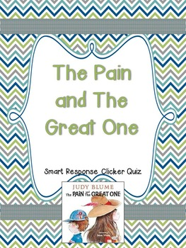 The Pain and The Great One Smart Response Clicker Quiz